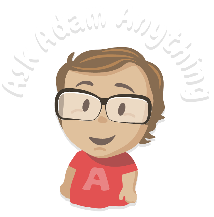Ask Adam Anything